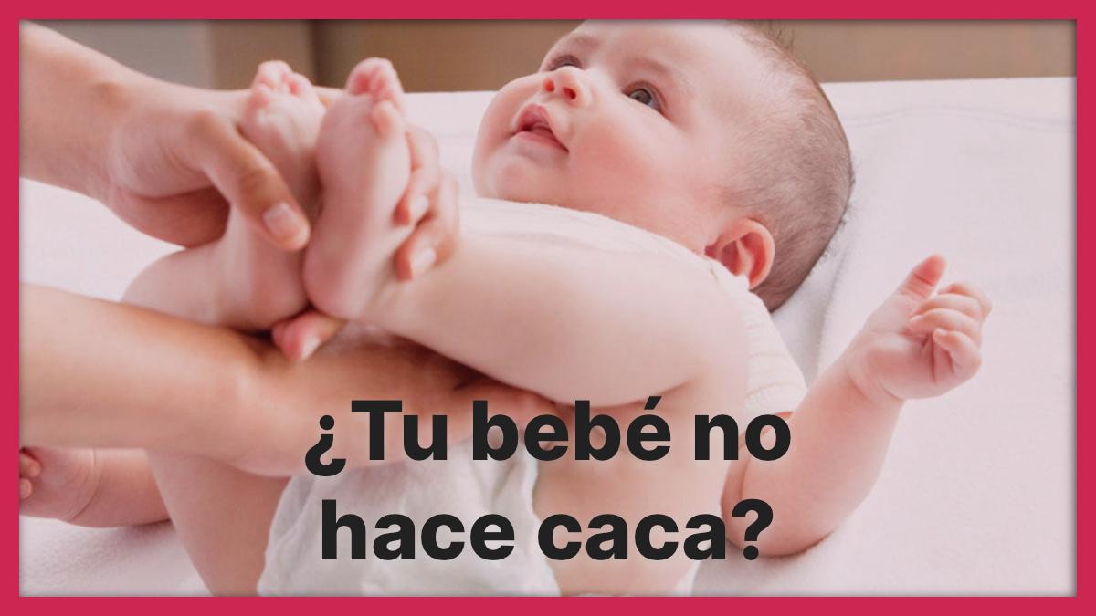 ¿Tu bebé no hace caca?